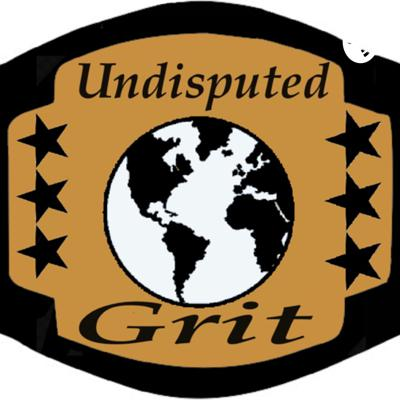 Undisputed Grit Podcast