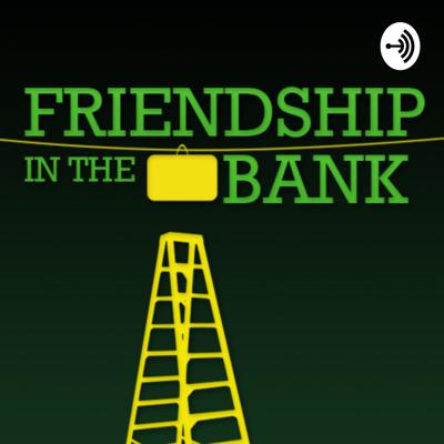 Friendship in the Bank