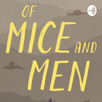 Of Mice and Men Podcast