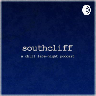 Southcliff - a Chill Late-night Podcast