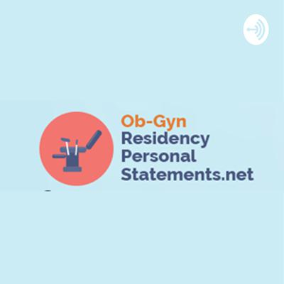 7 Steps to Write a Top-Notch Obgyn Residency Personal Statement