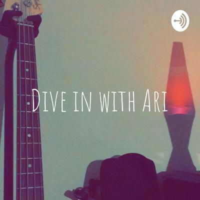 Dive in with Ari