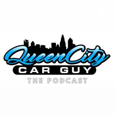 QueenCityCarGuy: the Podcast