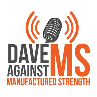 Dave Against MS Podcast