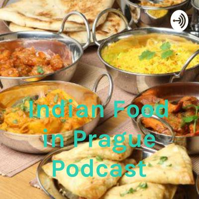 Indian Food in Prague Podcast