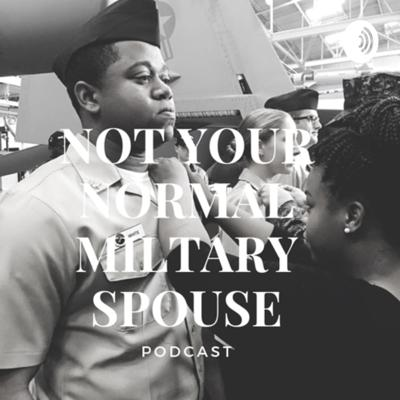Not Your Normal Military Spouse