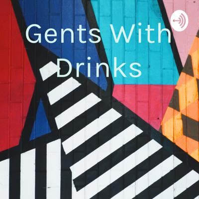 Gents With Drinks