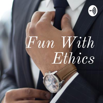 Fun With Ethics