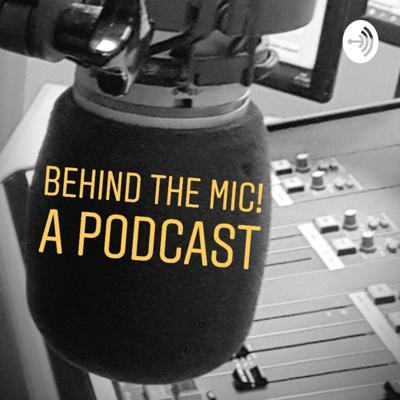 Behind The Mic!