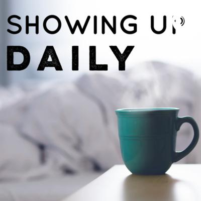 Showing Up Daily