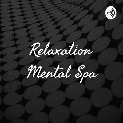 Relaxation Mental Spa