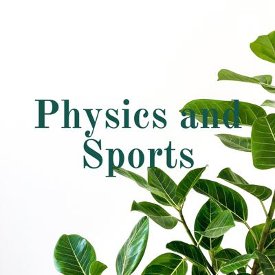 Our podcast explained the many ways that Physics is involved in many sports!