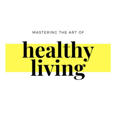 Mastering the Art of Healthy Living