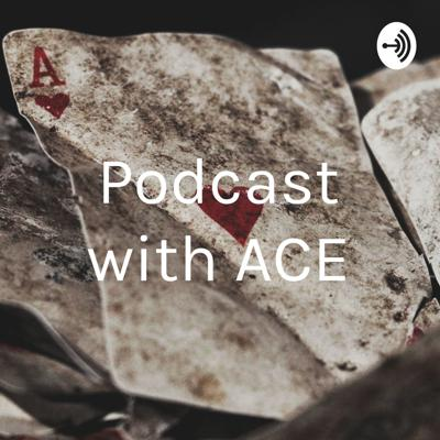 Podcast with ACE