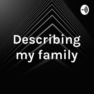 Using adjectives to describe family members