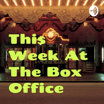 This Week At The Box Office