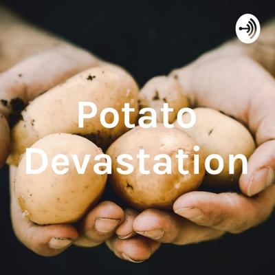 Potato Devastation