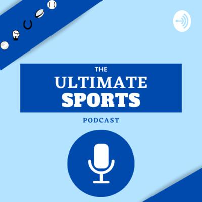 The Ultimate Sports Podcast
