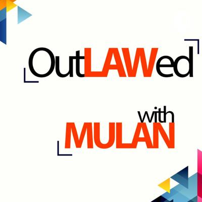 OutLAWed With Mulan