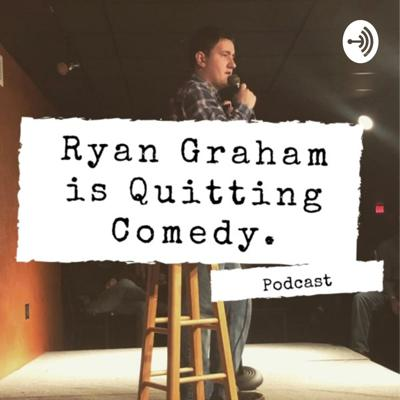 Ryan Graham is Quitting Comedy