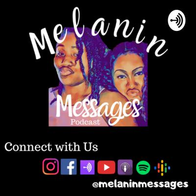 Melanin Messages