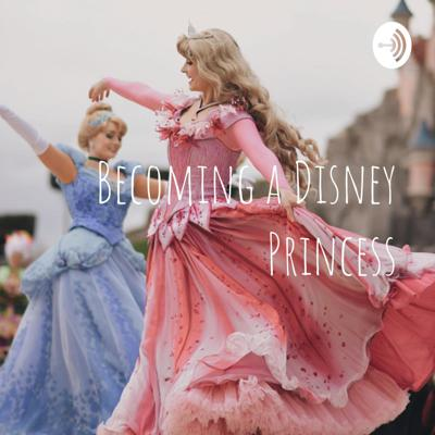 Becoming a Disney Princess