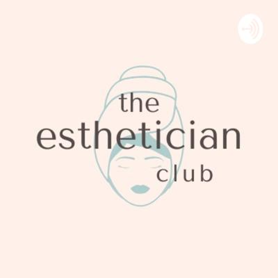 Helping esthetician grow their business, and impact in the modern social media world  Support this podcast: https://anchor.fm/theestheticianclub/support