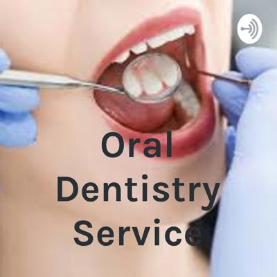 Oral Dentistry Service