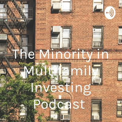 """""""The Minority in Multifamily Investing"""" Podcast"""