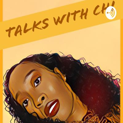 Talks With Chi