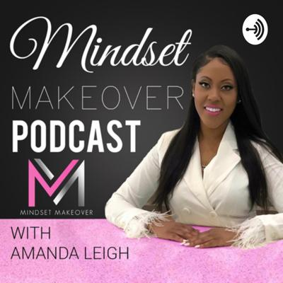 Mindset Makeover with Amanda Leigh
