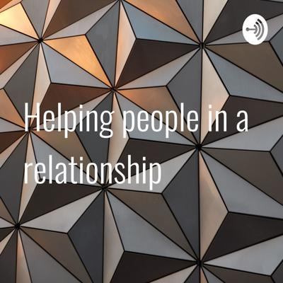 Helping people in a relationship