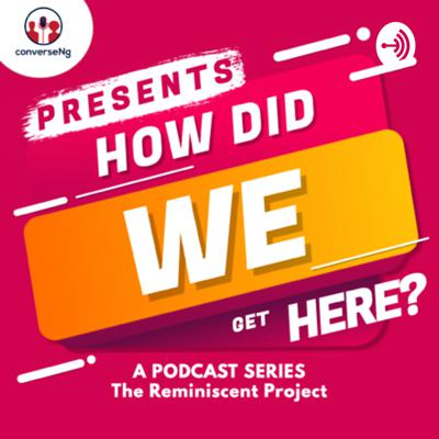 'How Did We Get Here' is a reminiscent project that uses the help of podcasting to amplify the story telling of happenings in the past Nigeria leading to present happenings, identifying problems from these happenings and their effects on present day.    The aim of reminiscing is to help breakdown these happenings from every point of view for every layman and citizen of the Federation. This would in turn help educate and expose the minds of the individuals that would be able to get to indulge in or listen to these audio and video recordings.