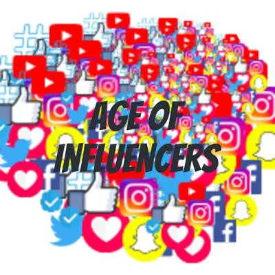 Age of Influencers