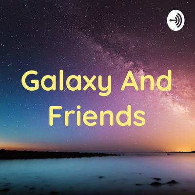 Galaxy with Friends