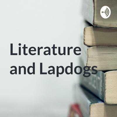 Literature and Lapdogs