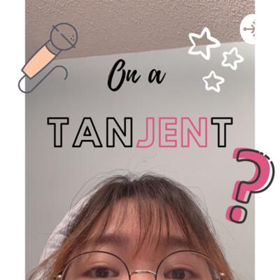 On a TanJENt