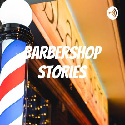 Barbershop Stories