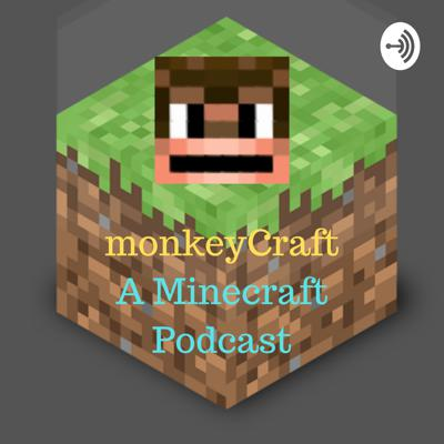MonkeyCraft - A Minecraft Podcast