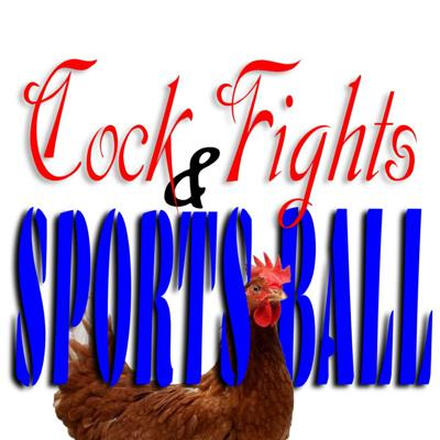 Cock Fights & Sports Ball
