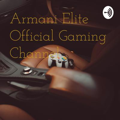 Armani Elite Official Gaming Channel