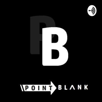PointBlank Podcast