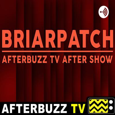 An intelligent investigator, a death in the family, and a town full of secrets. What more could you ask for!? Tune in every week to the Briarpatch After Show Podcast, where we break down all of the latest storylines, plot development, and more! Only on Afterbuzz TV.