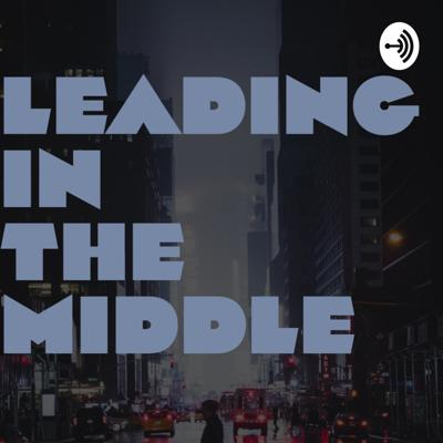Leading in the Middle
