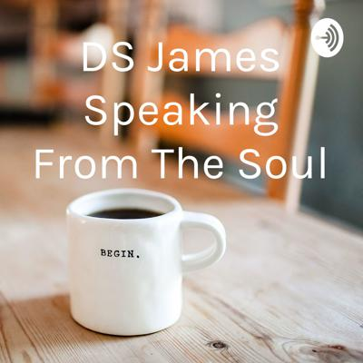 DS James Speaking From The Soul