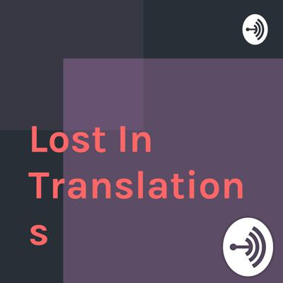 Lost In Translations