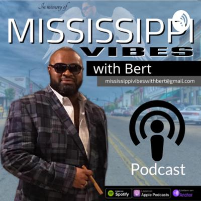 Mississippi Vibes with Bert