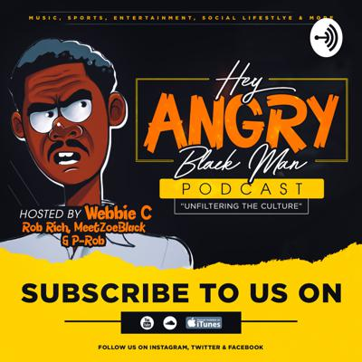 Hey Angry Black Man Podcast