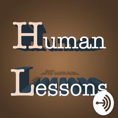 Welcome to Human Lessons! Where listeners will hear about silly behaviors, followed by an insightful discussion about better ways to handle ourselves. Do you not use your turning signal? How do you treat customer service folks? Do you pick up your dog's crap in other people's yards? These topics, AND MANY MORE, will be covered! Thank you for stopping by!