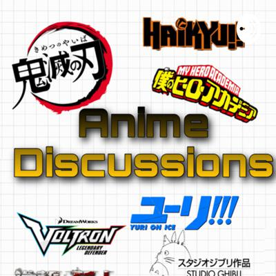 Anime Discussions!